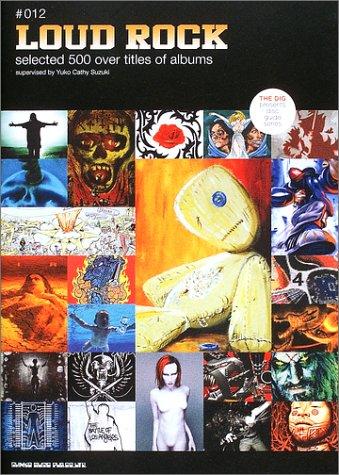 ディスクガイドシリーズ 12 LOUD ROCK (ザ・ディグ・プレゼンツ・ディスク・ガイド・シリーズ)